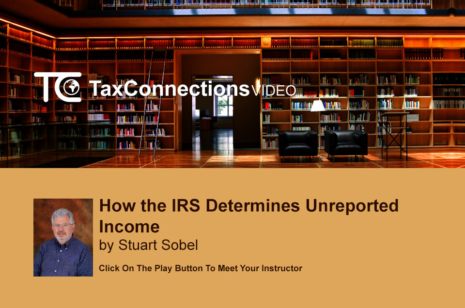 How the IRS Determines Unreported Income - Learn the Techniques the IRS Utilizes