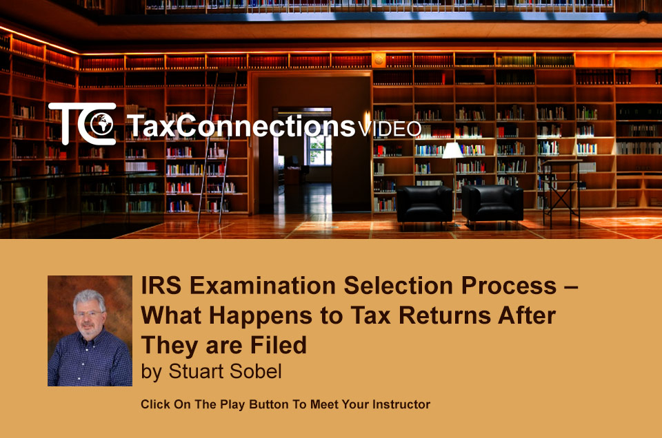 IRS Examination Selection Process - What Happens to Tax Returns After They are Filed