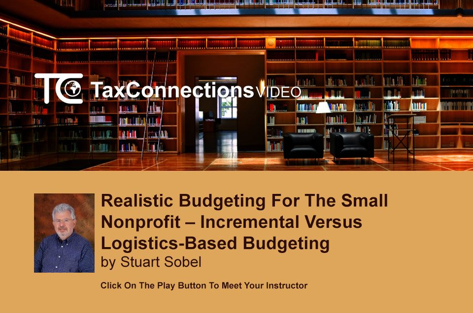 Realistic Budgeting for the Small Nonprofit - Incremental versus Logistics-based Budgeting
