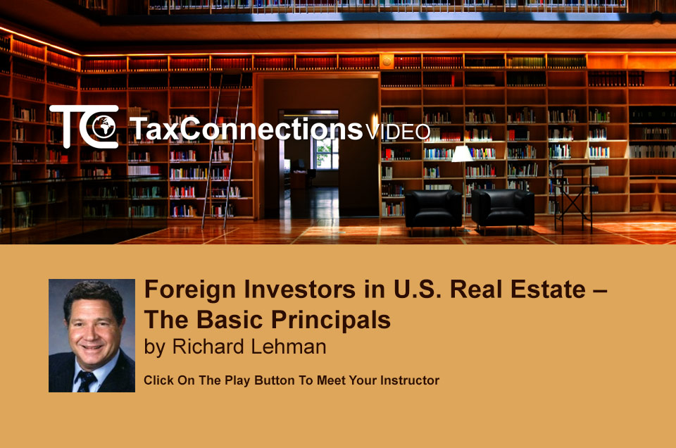 Foreign Investors in U.S. Real Estate - The Basic Principals