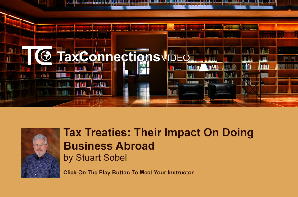 Tax Treaties: Their Impact on Doing Business Abroad
