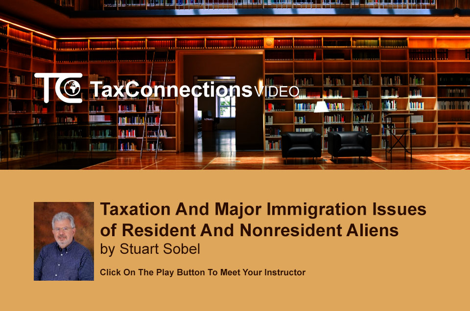 Taxation and Major Immigration Issues of Resident and Nonresident Aliens